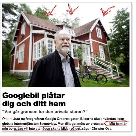 en man och hans hus i bakgrunden och där han citeras i texten då han säger att hans hem är hans borg och att han inte vill att någon ska ta bilder på det